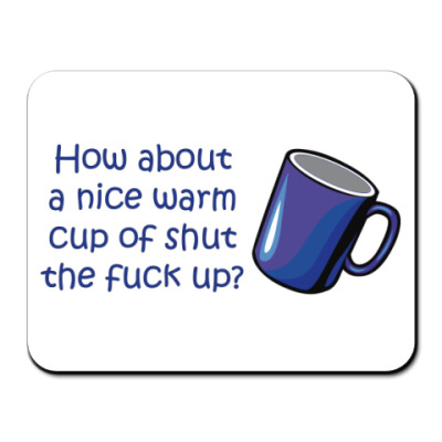 How about a nice warm cup?