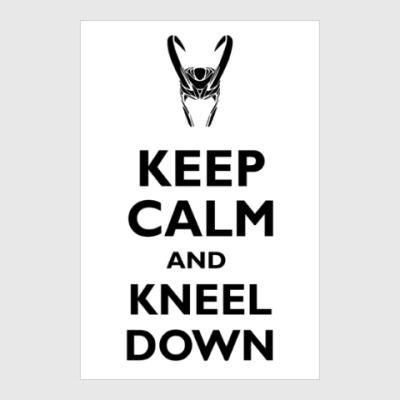 Постер Keep calm and kneel down