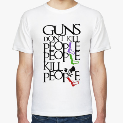 Футболка Guns Don't Kill People
