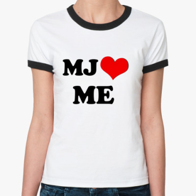 Женская футболка Ringer-T MJ love me