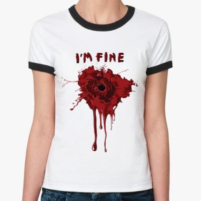 Женская футболка Ringer-T I'm fine