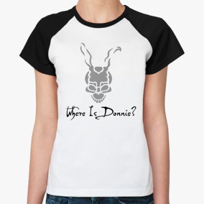 Женская футболка реглан Где Донни?