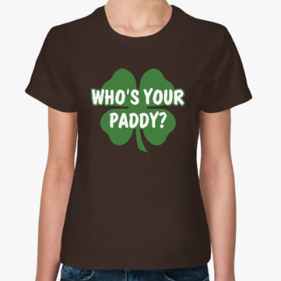 Женская футболка Who's your paddy
