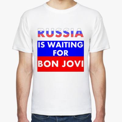 Футболка Russia is waiting for Bon Jovi