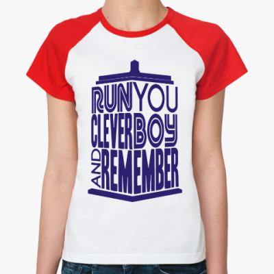 Женская футболка реглан Беги, умный мальчик, и помни