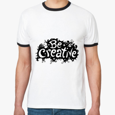 Футболка Ringer-T Be Creative