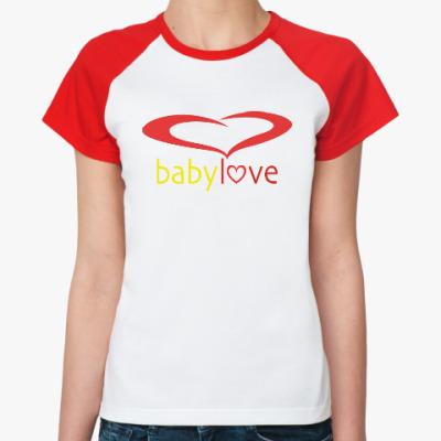 Женская футболка реглан Baby Love