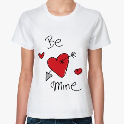 Классическая футболка Be mine