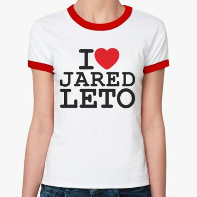 Женская футболка Ringer-T I love Jared Leto