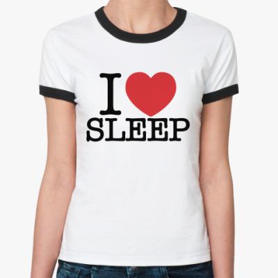 Женская футболка Ringer-T I love sleep