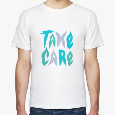 Футболка Take Care