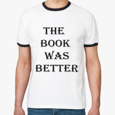 Футболка Ringer-T 'The book was better'