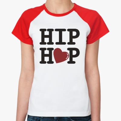 Женская футболка реглан Люблю хип-хоп