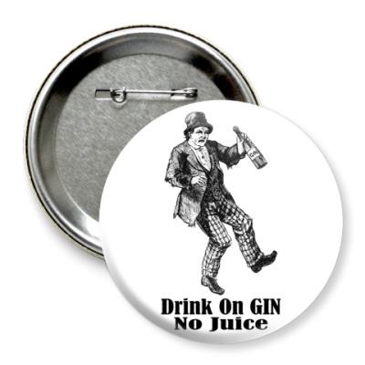 Значок 75мм Drink on Gin