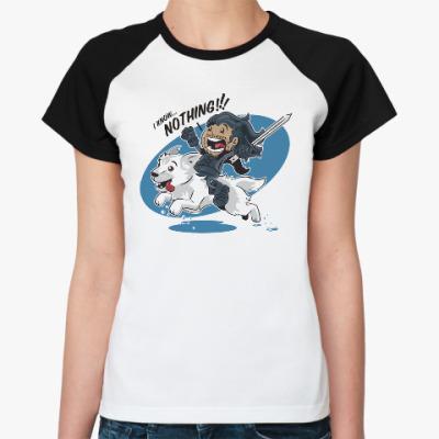 Женская футболка реглан Джон Сноу - Я ничего не знаю!
