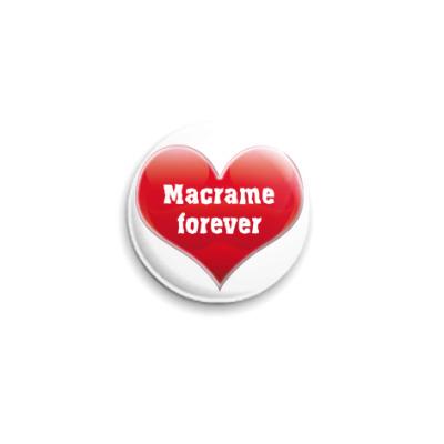Значок 25мм Macrame forever