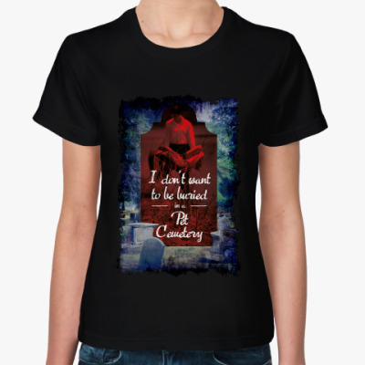 Женская футболка Pet Cemetery