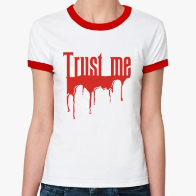 Женская футболка Ringer-T Верь мне