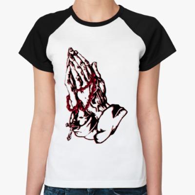 Женская футболка реглан Надейся и молись!
