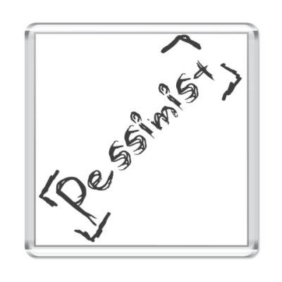 Магнит Pessimist