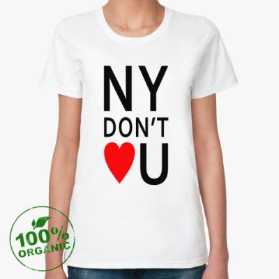 Женская футболка из органик-хлопка NY don't LvU