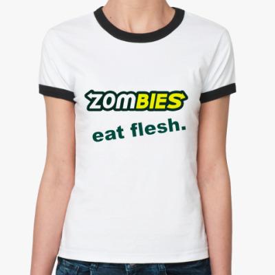 Женская футболка Ringer-T Zombies eat flesh