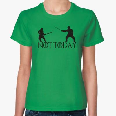 Женская футболка Игра престолов - Не сегодня