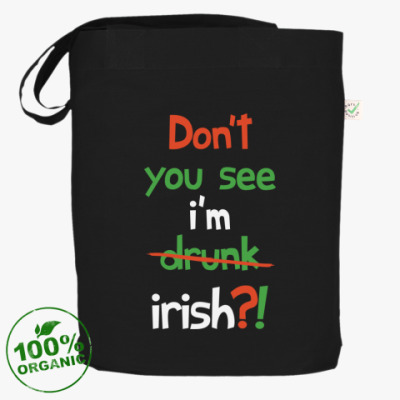 Сумка Don't you see I'm Irish?!