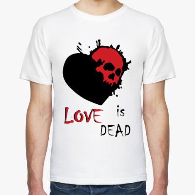 Футболка Love is dead