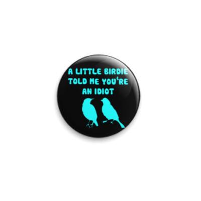 Значок 25мм A little birdie