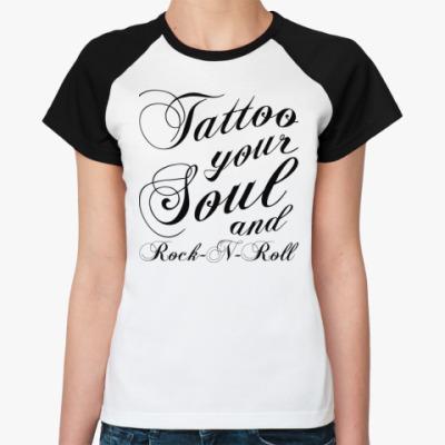 Женская футболка реглан   TATTOO SOUL