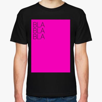 Футболка BLA BLA BLA