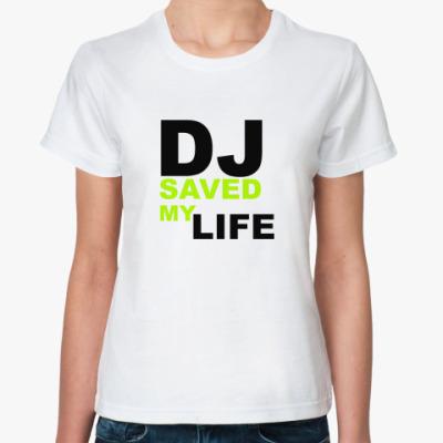 Классическая футболка DJ saved my life