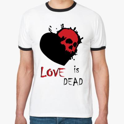 Футболка Ringer-T Love is dead