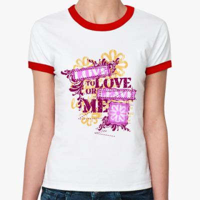 Женская футболка Ringer-T Love me