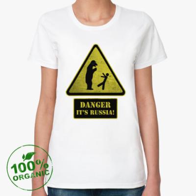 Женская футболка из органик-хлопка Danger It's Russia
