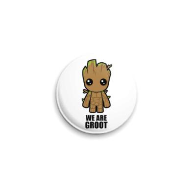 Значок 25мм We are Groot