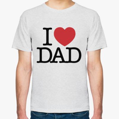 Футболка i love dad