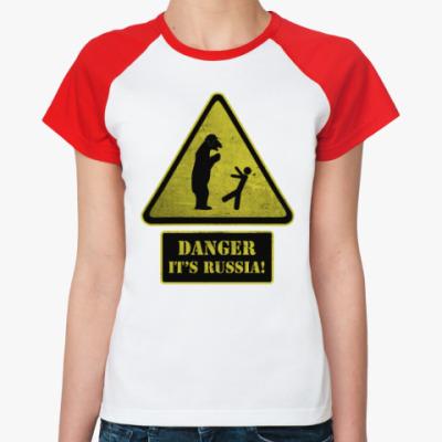 Женская футболка реглан Danger It's Russia