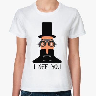 Классическая футболка I See You!