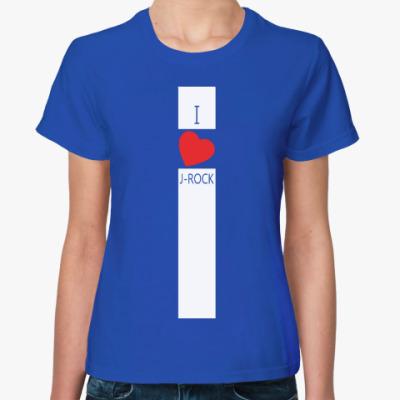 Женская футболка 'I love J-ROCK'
