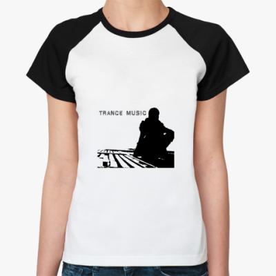 Женская футболка реглан Trance Music