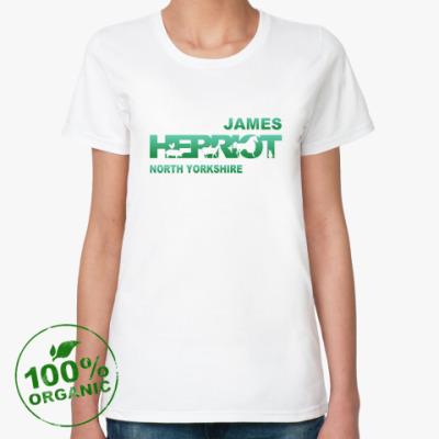 Женская футболка из органик-хлопка Любителям Джеймса Хэрриота