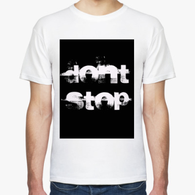 Футболка Don't stop