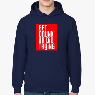 Толстовка худи Get DRUNK or die trying