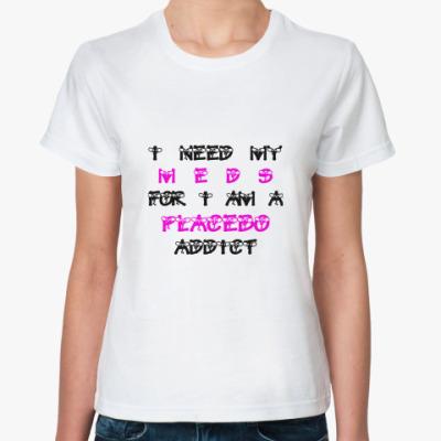 Классическая футболка Placebo Addict