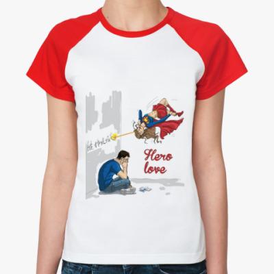 Женская футболка реглан Hero-вая любовь