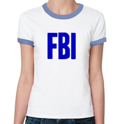 Женская футболка Ringer-T  ФБР