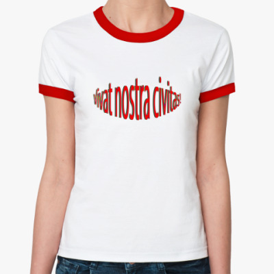 Женская футболка Ringer-T Да здравствует наш город!