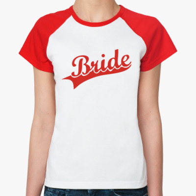 Женская футболка реглан Bride